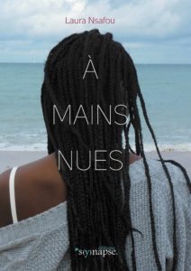 A mains nues, Laura Nsafou