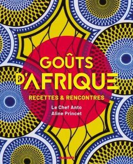 Goûts d'Afrique : recettes et rencontres, le chef Anto et Aline Princet