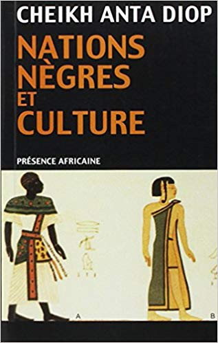 Nations nègres et culture, oeuvre majeure de Cheikh Anta Diop