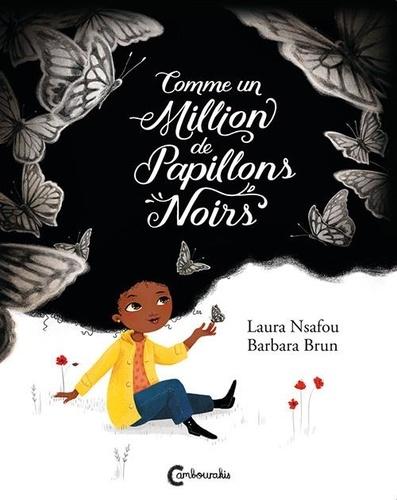 Comme un million de papillons noirs, Laura Nsafou et Barbara Brun