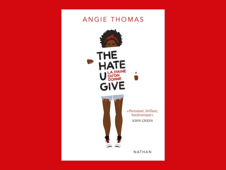 "The Hate U Give, le roman ""Black lives matter"" d'Angie Thomas"